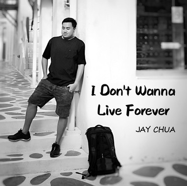 I Don't Wanna Live Forever by JAY CHUA Singer 蔡戔倡歌手