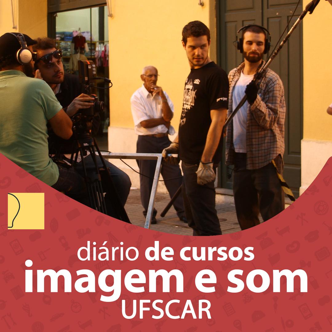 Diário de Cursos - Imagem e Som (UFSCar)