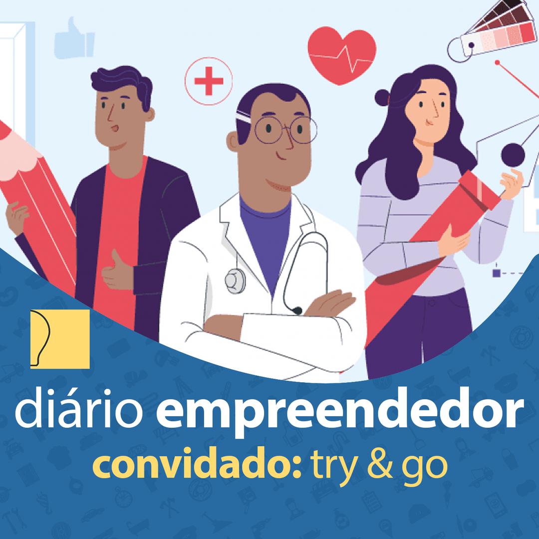 Diário Empreendedor - Try & Go