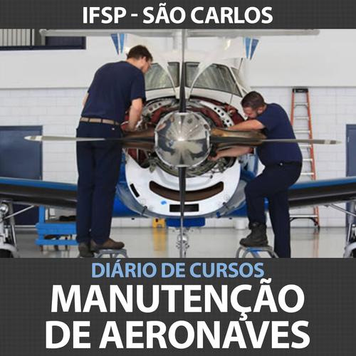 Diário de Cursos - Manutenção de Aeronaves (IFSP - São Carlos)