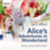 Will Todd's Alice's Adventures in Wonderland on Signum Classics. Conducted by Matthew Kofi Waldren. Opera Holland Park