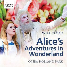 Will Todd's Alice's Adventures in Wonderland on Signum Classics. Conducted by Matthew Kofi Waldren. Opera Holland Park