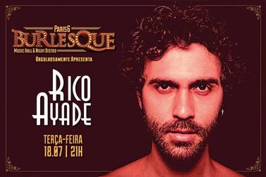 Rico Ayade apresenta show no Burlesque - Paris 6 by Night