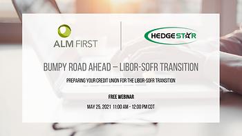 Bumpy Road Ahead – LIBOR-SOFR Transition
