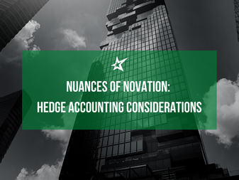 Nuances of Novation: Hedge Accounting Considerations