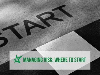Managing Risk: Where to start