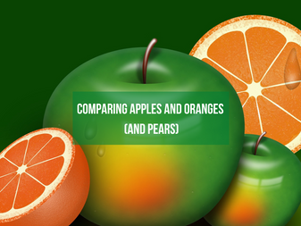 Comparing Apples and Oranges (and Pears)