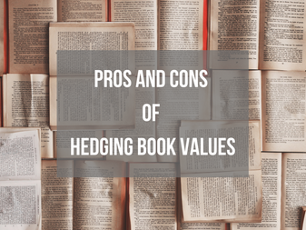 Pros and Cons of Hedging Book Values