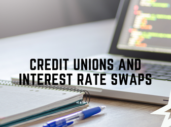 Credit Unions and Interest Rate Swaps