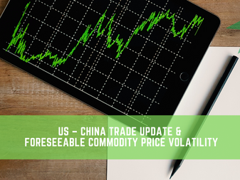 HedgeTalk: US – China Trade Update And Foreseeable Commodity Price Volatility