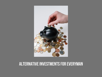 Alternative Investments For Everyman