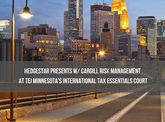 HedgeStar presents w/ Cargill Risk Management at TEI Minnesota's International Tax Essentials Court