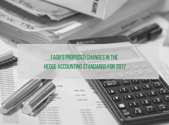 FASB's proposed changes in the hedge accounting standards for 2017
