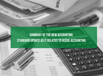 Summary of the new Accounting Standard Update as it relates to Hedge Accounting