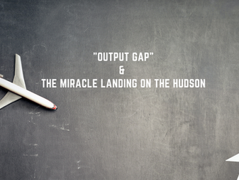 """HedgeTalk: """"Output Gap"""" & the Miracle Landing on the Hudson"""