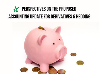 Perspectives on the Proposed Accounting Update for Derivatives and Hedging