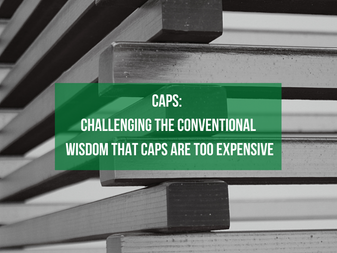 Caps: Challenging the Conventional Wisdom that Caps are Too Expensive
