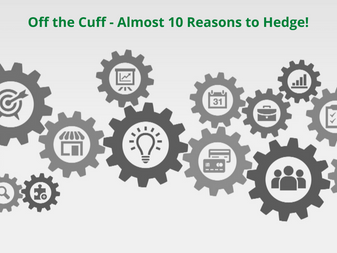 HedgeTalk: Off the Cuff - Almost 10 Reasons to Hedge!