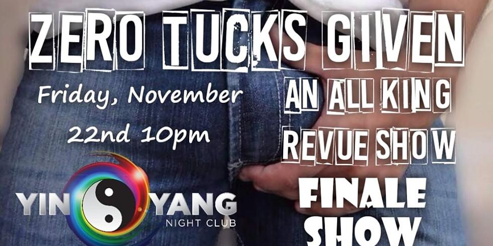 Zero Tucks Given Finale Show