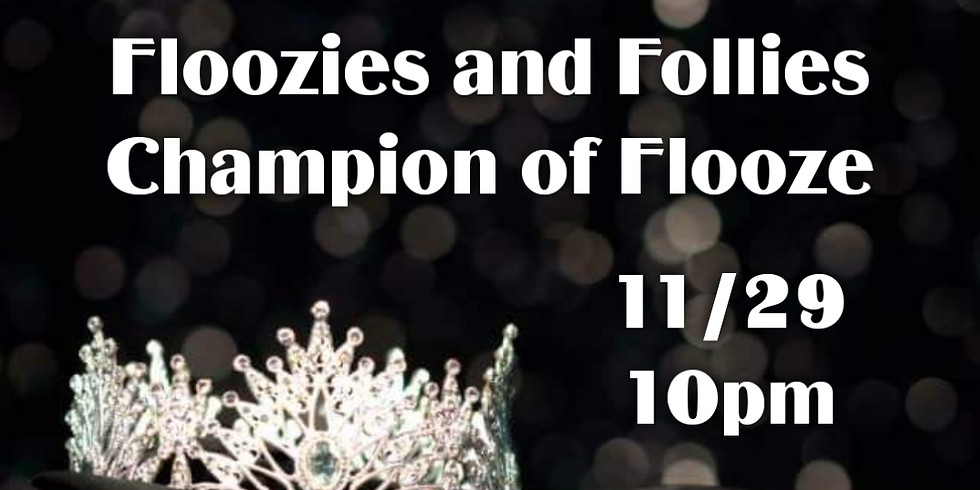 Floozies and Follies: Champion of Flooze