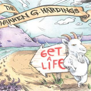 The Warren G. Hardings: Get A Life