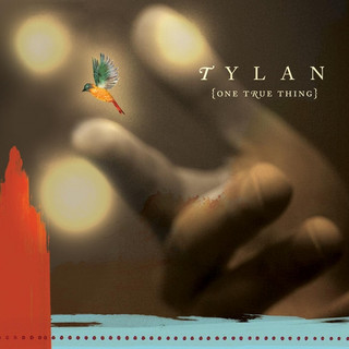 Tylan: One True Thing