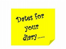 Dates for you Diary