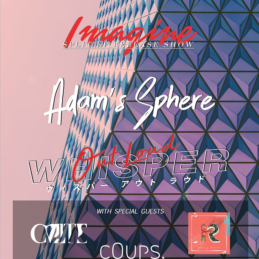 "Adam's Sphere × WHISPER OUT LOUD Split EP ""Imagine"" Release Pary"