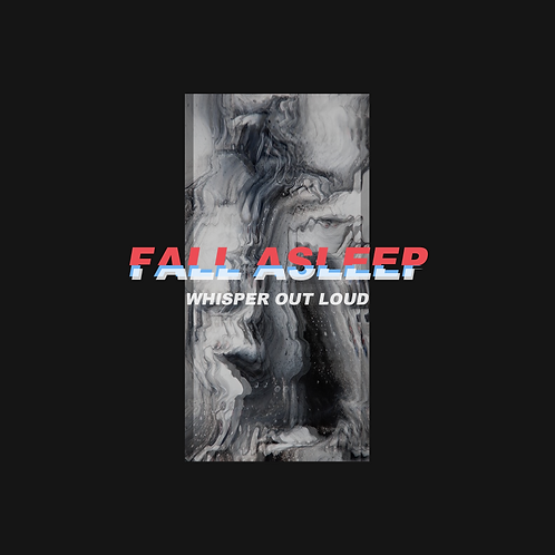 Fall Asleep(2018)