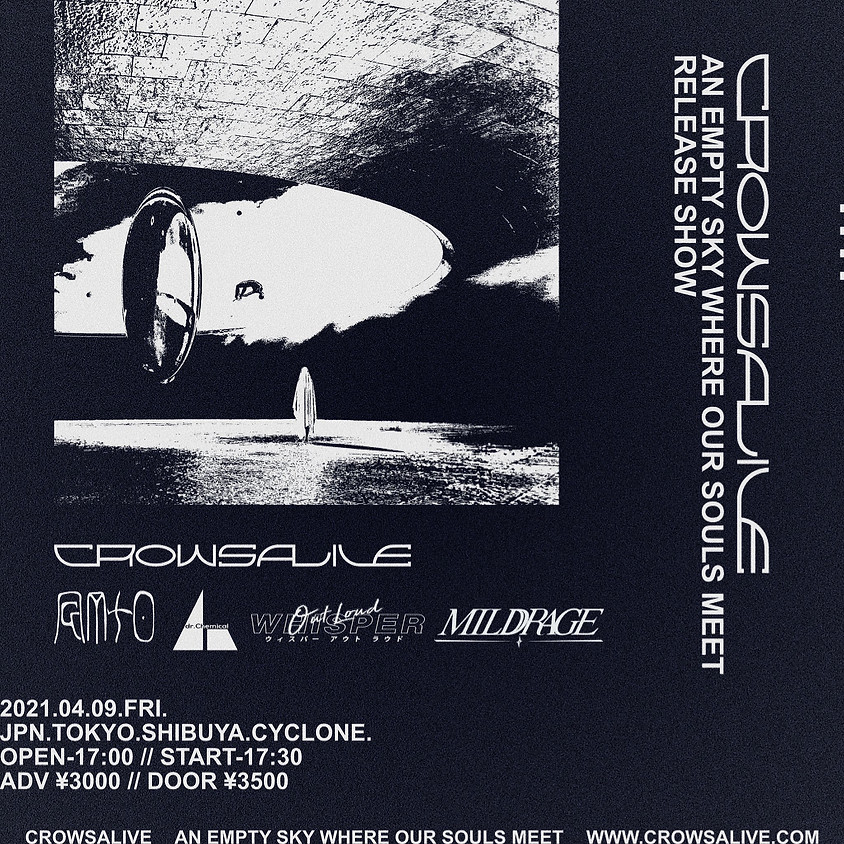 """CROWSALIVE & 渋谷CYCLONE pre. """"An Empty Sky Where Our Souls Meet"""" Release Show"""
