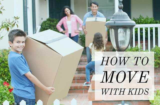 HOW TO PLANNING YOUR MOVE WITH KIDS