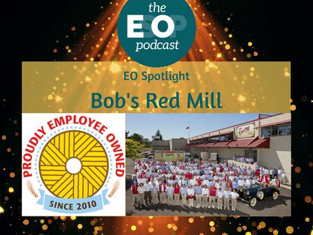 Mini-cast 128: EO Spotlight - Bob's Red Mill