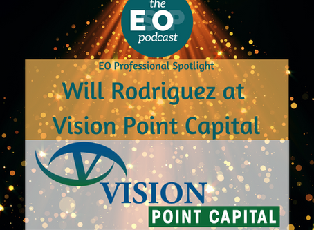 92: EO Spotlights - Will Rodriguez at Vision Point Capital; Ramona Rodriguez-Brooks at NCEO