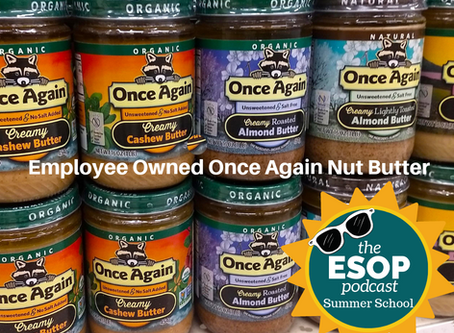 ESOP Summer School 1: Larry Filipski of 100% ESOP Once Again Nut Butter