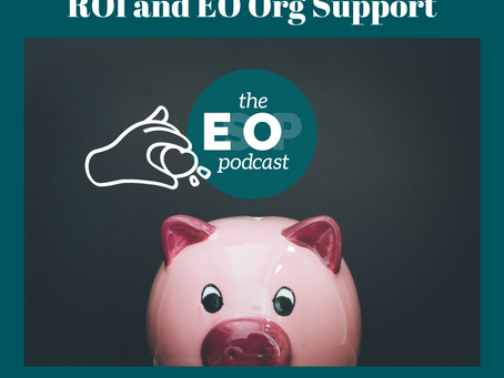 Mini-cast 111: ROI and EO Org Support