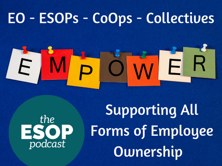 Mini-cast 47: Support for All Forms of Employee Ownership