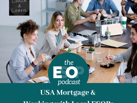 Mini-cast 63: USA Mortgage & Working with Local ESOPs