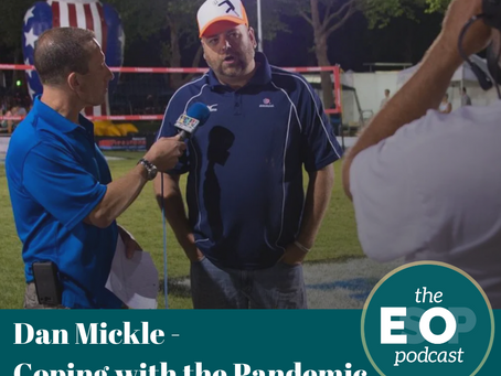 137: Dan Mickle - Coping with the Pandemic