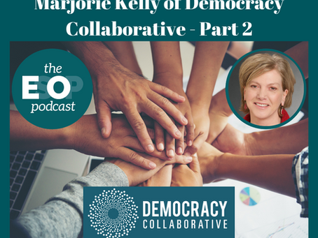 156: Marjorie Kelly of Democracy Collaborative - Part 2