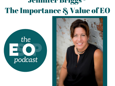 123: Jennifer Briggs - The Importance & Value of EO