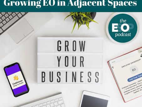 Mini-cast 137: Growing EO in Adjacent Spaces