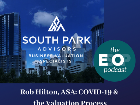 105: Rob Hilton, ASA - COVID-19 & the Valuation Process