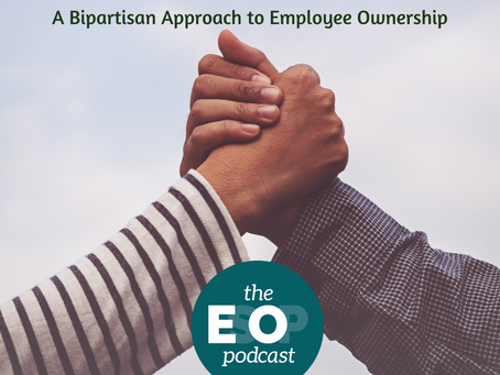 88: Across the Aisle - A Bipartisan Approach to Employee Ownership