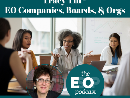 138: Tracy Till - EO Companies, Boards, & Orgs