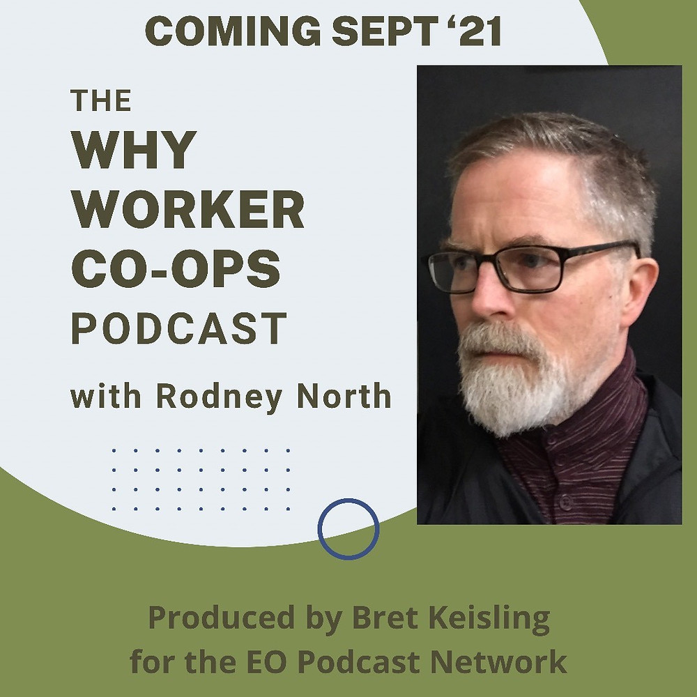Rodney North of the Why Worker Co-ops Podcast on The EO Podcast Network