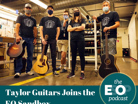 Mini-cast 119: Taylor Guitars Joins the EO Sandbox
