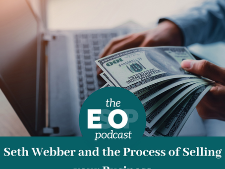 93: Seth Webber and the Process of Selling your Business