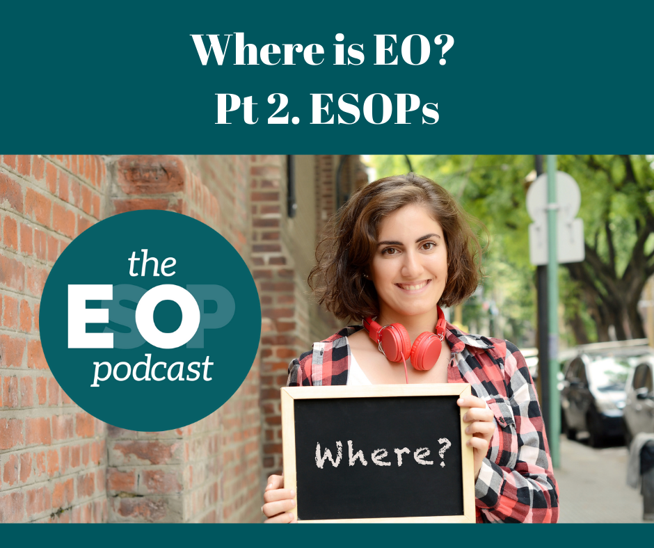 "Woman with read headphones holds a chalkboard with a sign reading ""Where?""; Title reads: ""Where is EO? Pt. 2 ESOPs"""