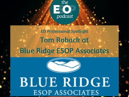 Mini-cast 76: ESOP Spotlight - Blue Ridge ESOP Associates