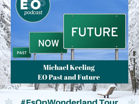 132: EO Interviews - Michael Keeling